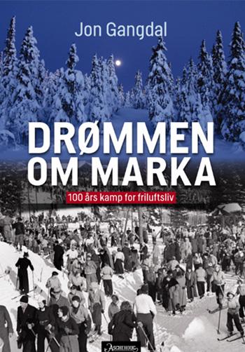 Drømmen om Marka – 100 års kamp for friluftsliv